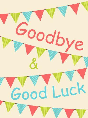 cc831733237a74d109c7d353eb431b6d goodbye and good luck goodbye cards